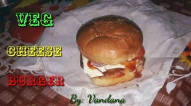 Cheese Burger बनाना सीखे || Make Cheese Burger with Vandana