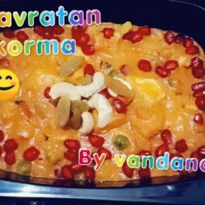An easy and delicious recipe!Prepared everywhere in their own way NAVRATAN KORMA !! #*Navratankorma#