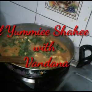 Make Special Yummiee Shahee paneer with Vandana || Shahee paneer