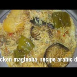 Maqlooba chicken arabic dish
