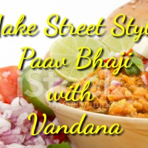 Pav Bhaji || Make Street Style Paav Bhaji with Vandana || पाव भाजी