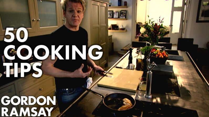 50 Cooking Tips With Gordon Ramsay | Part Two