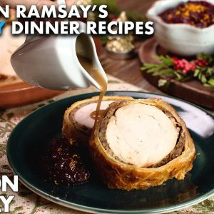 Gordon Ramsay's Turkey Wellington and other Holiday Recipes for the Perfect Dinner