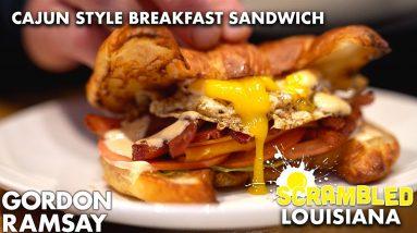 Gordon Ramsay Makes the Ultimate Cajun Breakfast Sandwich | Scrambled