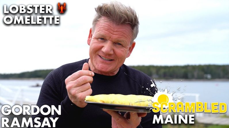 Gordon Ramsay Makes a Lobster Omelette in Maine | Scrambled