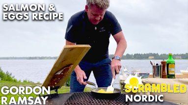 Gordon Ramsay Cooks Up A Fresh Nordic Salmon Breakfast | Scrambled